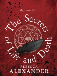 The Secrets of Life and Death - Rebecca Alexander