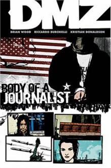 DMZ, Vol. 2: Body of a Journalist - Riccardo Burchielli, Brian Wood