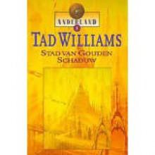 Stad van Gouden Schaduw (Anderland, #1) - Tad Williams