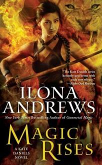 Magic Rises (Kate Daniels, #6) - Ilona Andrews