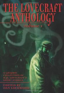 The Lovecraft Anthology, Vol. 1 - H. P. Lovecraft