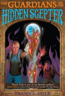 The Guardians of the Hidden Scepter - Frank Cole