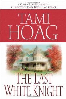 The Last White Knight - Tami Hoag