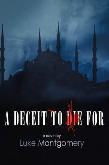 A Deceit to Die For - Luke Montgomery