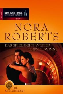 Das Spiel geht weiter / Herz gewinnt (Die MacGregors Bd 4) - Nora Roberts