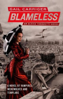 Blameless (Parasol Protectorate #3) - Gail Carriger