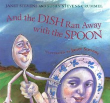And the Dish Ran Away with the Spoon - Janet Stevens, Susan Stevens Crummel