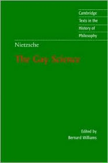The Gay Science: with a Prelude in Rhymes and an Appendix of Songs (paperback) - Friedrich Nietzsche,Bernard Williams,Josefine Nauckhoff,Adrian Del Caro
