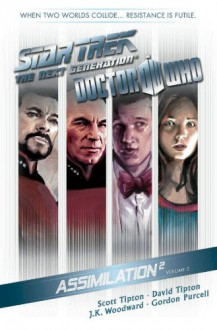 Star Trek: The Next Generation / Doctor Who: Assimilation 2 Volume 2 - David Tipton, J.K. Woodward, Scott Tipton, Gordon Purcell