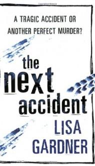 The Next Accident - Lisa Gardner