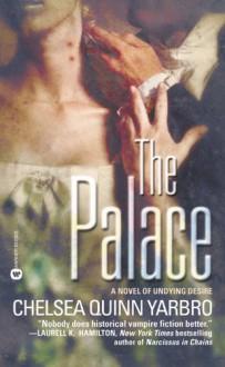 The Palace - Chelsea Quinn Yarbro