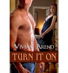 Turn it On - Vivian Arend