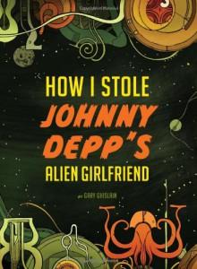 How I Stole Johnny Depp's Alien Girlfriend - Gary Ghislain