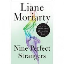 Nine Perfect Strangers - Liane Moriarty