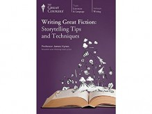 The Great Courses: Writing Great Fiction: Storytelling Tips and Techniques - Professor Anne Curzan