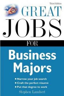 Great Jobs for Business Majors - Stephen Lambert