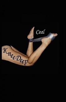 Knee Deep - Ceal