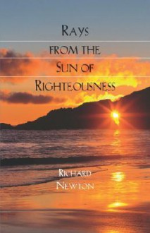Rays from the Sun of Righteousness - Richard Newton