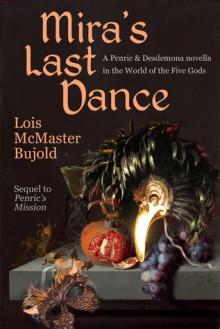 Mira's Last Dance (Penric & Desdemona Book 4) - Lois McMaster Bujold