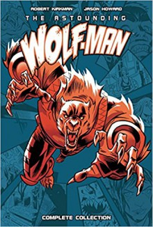 Astounding Wolf-Man Complete Collection - Robert Kirkman
