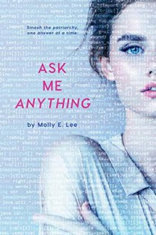 Ask Me Anything - Molly E. Lee