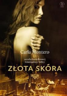Złota skóra - Carla Montero, Wojciech Charchalis
