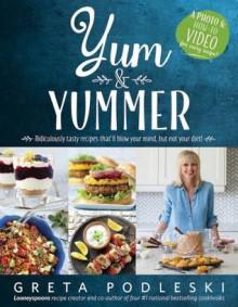 Yum & Yummer - Greta Podleski