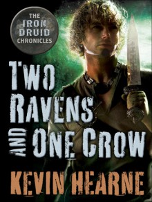 Two Ravens and One Crow - Kevin Hearne, Luke Daniels