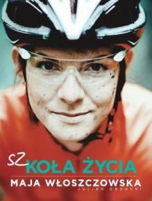 Szkoła życia - Maja Włoszczowska, Julian Obrocki