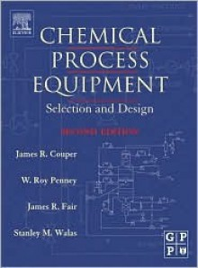 Chemical Process Equipment: Selection and Design - STAN WALAS