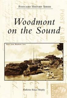 Woodmont on the Sound - Katherine Krauss Murphy