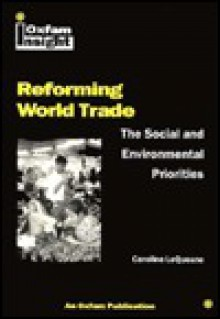 Reforming World Trade: The Social And Environmental Priorities - Caroline LeQuesne
