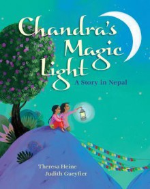 Chandra's Magic Light - Theresa Heine, Judith Gueyfier