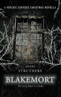 Blakemort - A Psychic Surveys Christmas Novella - Shani Struthers,Jeff Gardiner