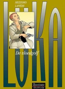 Luka: De Vloedgolf (Vol. 7) - Denis Lapière, Gilles Mezzomo