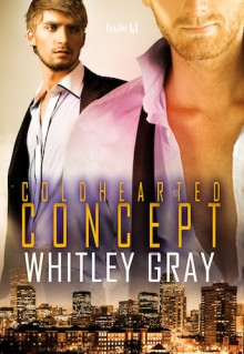Cold-Hearted Concept - Whitley Gray