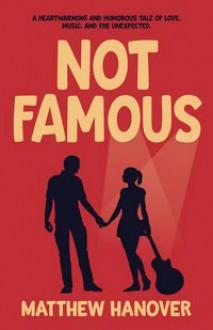 Not Famous - Matthew Hanover