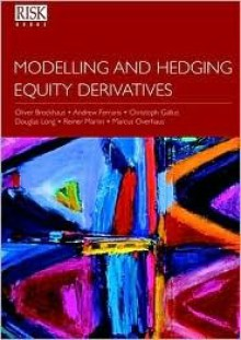 Modelling And Hedging Equity Derivatives - Oliver Brockhaus, Andrew Ferraris