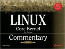 Linux Core Kernel Commentary, 2nd Edition - Scott Andrew Maxwell