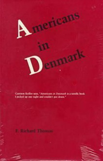 Americans in Denmark: Comparisons of the Two Cultures by Writers, Artists, and Teachers - F. Richard Thomas, Peter Vinten-Johansen