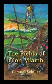 The Fields of Clon Miarth - Samuel Schiller