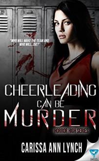 Cheerleading Can Be Murder (Horror High Series Book 1) - Carissa Ann Lynch