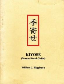Kiyose (Season-Word Guide) - William J. Higginson