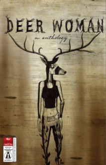 Deer Woman - Elizabeth LaPensée, Weshoyot Alvitre