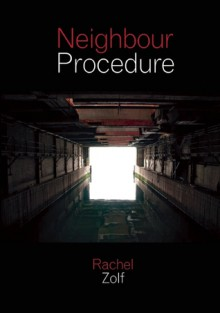Neighbour Procedure - Rachel Zolf