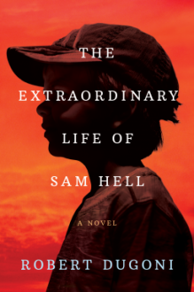 The Extraordinary Life of Sam Hell - Robert Dugoni