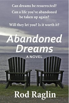 Abandoned Dreams - Rod Raglin