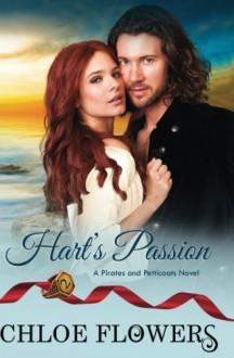 Hart's Passion (Pirates & Petticoats) (Volume 2) - Chloe Flowers