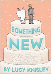 Something New: Tales from a Makeshift Bride - Lucy Knisley