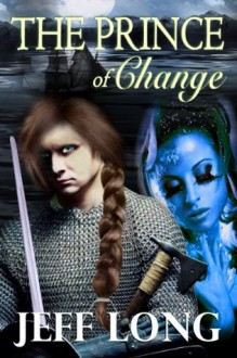 The Prince of Change - Jeff Long